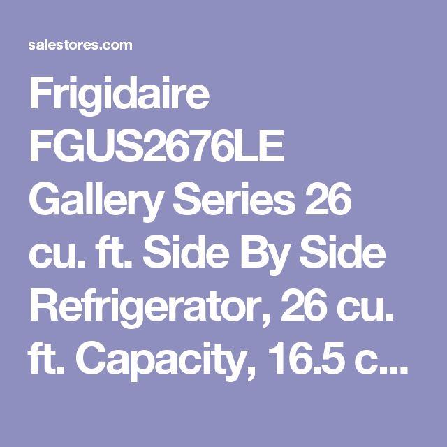 Frigidaire FGUS2676LE Gallery Series 26 cu. ft. Side By Side Refrigerator, 26 cu. ft. Capacity, 16.5 cu. ft. Fresh Food Capacity, 9.5 cu. ft. Freezer Capacity, Adjustable Front Rollers, Stainless Steel Door Handle Design, Hidden Door Hinge Covers, Tall Door Door Design, Smooth Door Finish, Textured Cabinet Finish, Side-Mount Ice Maker Type, Tall, Single Paddle Dispenser Type, 11 Dispenser Buttons, 18.7 Shelf Area, Black Color (FGUS2676LE FGUS2676-LE FGUS2676 LE FGUS 2676LE FGUS-2676LE)