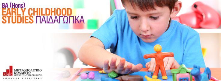 BA (Hons) Early Childhood Studies (Προδημοτικής Εκπαίδευσης). Το Πτυχιακό Πρόγραμμα στην Προδημοτικη Εκπαίδευση, BA (Hons) Early Childhood Studies, απευθύνεται σε όσες και όσους θέλουν να προσφέρουν στα παιδιά στην πιο ευαίσθητη ηλικία της ζωής τους (ηλικίες 0 έως 8 ετών). Βασίζεται στις απαραίτητες και πλέον σύγχρονες θεωρητικές και ακαδημαϊκές προσεγγίσεις, καθώς και στις επαγγελματικές απαιτήσεις ενός ολοένα διευρυνόμενου τομέα, προσαρμοσμένες στις ανάγκες του 21ου αιώνα…