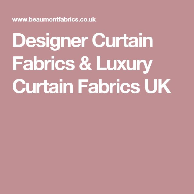 Designer Curtain Fabrics & Luxury Curtain Fabrics UK