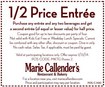 Marie Callender's offers half price entree with purchase of any entree and two beverages with coupon through January 31. See more money-saving deals here: http://www.bestfreestuffguide.com/Free_Marie_Callender%27s_Coupons