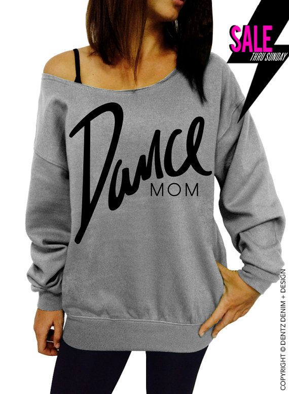 "Use coupon code ""pinterest"" Dance Mom - Gray Slouchy Oversized Sweatshirt by DentzDesign"