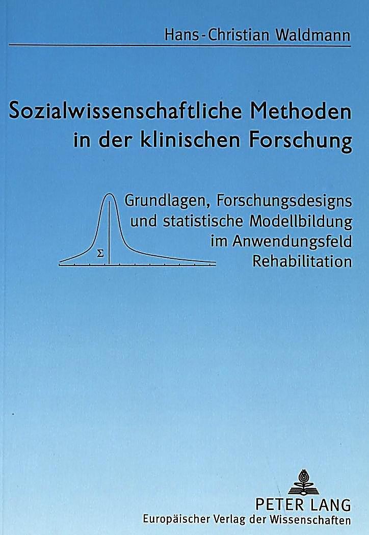 Sozialwissenschaftliche Methoden In Der Klinischen Forschung Hans Christian Waldmann Kartoniert Tb Buch In 2020 Wissenschaft Forschung Und Sozial