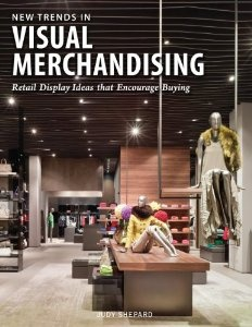 New Trends in Visual Merchandising: Retail Display Ideas that Encourage Buying: Judy Shepard. #retail #merchandising #visual #display #books