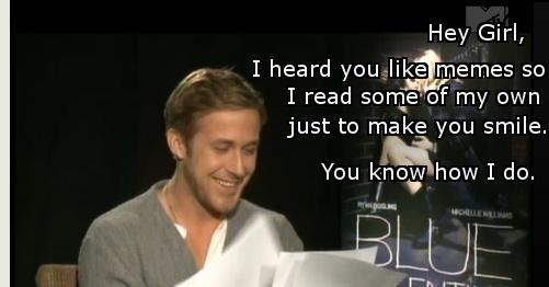 "Ryan Gosling Talks about the ""Hey Girl"" Meme. I just love him <3"