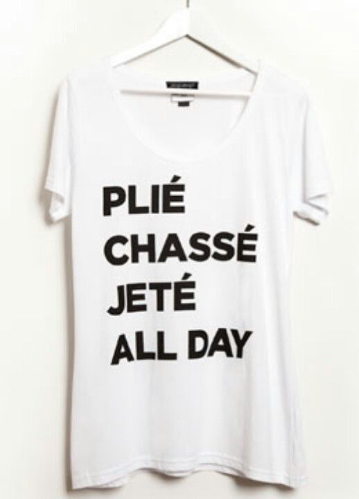 Only dancers know what the heck this shirt says, and I want it just for that reason!