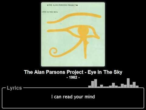 Songtext von The Alan Parsons Project - Eye in the Sky Lyrics