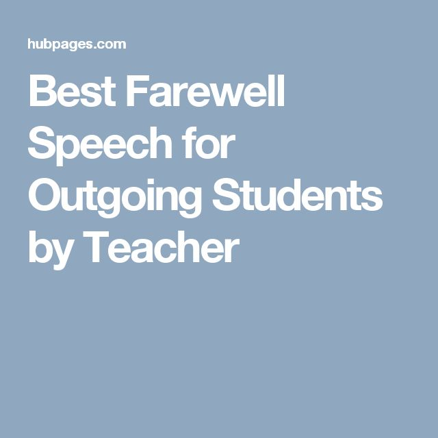 Best Farewell Speech for Outgoing Students by Teacher