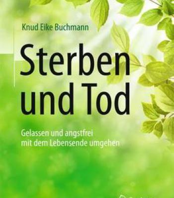 Sterben Und Tod: Gelassen Und Angstfrei Mit Dem Lebensende Umgehen PDF
