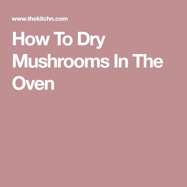 How To Dry Mushrooms In The Oven