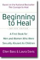 This gentle introduction to the healing process was designed for people who aren't ready to tackle the 600 pages of The Courage to Heal. This small, friendly book is perfect for teenagers, people in crisis, or anyone who wants to wet their feet on the topic of healing from child sexual abuse.