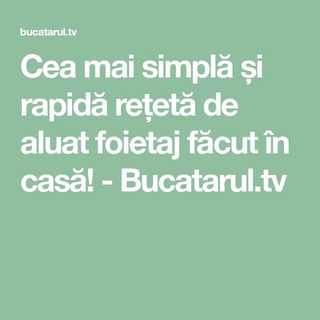 Cea mai simplă și rapidă rețetă de aluat foietaj făcut în casă! - Bucatarul.tv