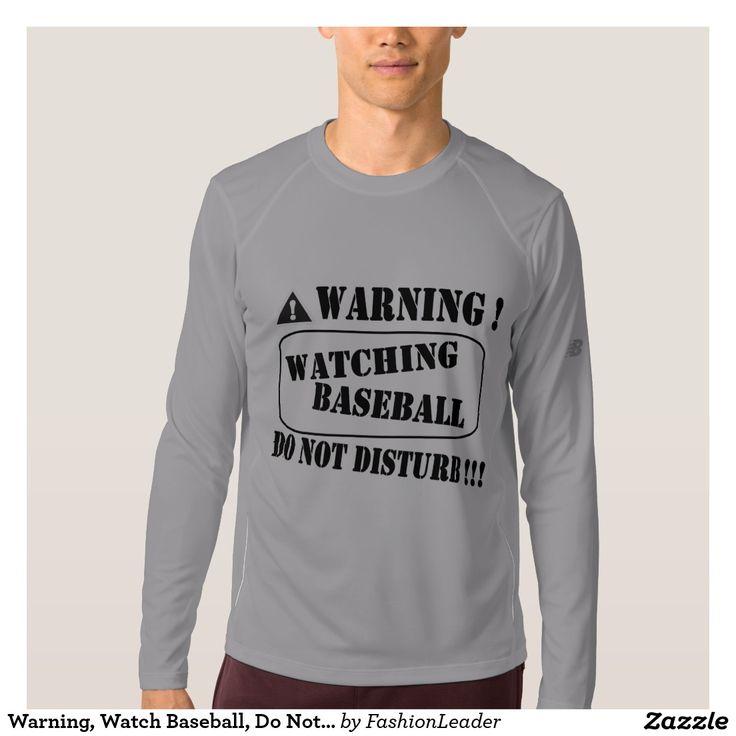 Warning, Watch Baseball, Do Not Disturb T Shirt