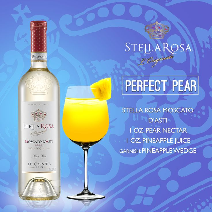 Stella Rosa Wines original cocktail recipe: Perfect Pear. -- Combine 1 oz. pear nectar, 1 oz. pineapple juice and Stella Rosa Moscato d'Asti. Garnish with a pineapple wedge.