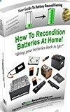 Battery Reconditioning - Free Kindle Book - EZ Battery Reconditioning: How To Recondition Batteries At Home Bring your batteries back to life Check more at www.free-kindle-b... - Save Money And NEVER Buy A New Battery Again