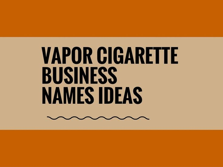 While your business may be extremely professional and important, choosing a creative company name can attract more attention.A Creative name is the most important thing of marketing. Check here creative, best Vapor cigarette Company names ideas for your inspiration.