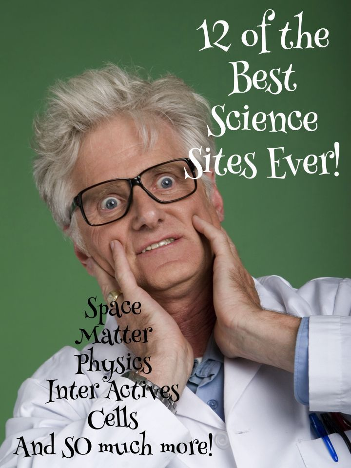 12 of the Best Science Sites EVER!