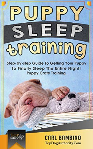 Puppy Sleep Training: Step-by-step Guide To Getting Your Puppy To Finally Sleep The Entire Night! - Puppy Crate Training - http://www.thepuppy.org/puppy-sleep-training-step-by-step-guide-to-getting-your-puppy-to-finally-sleep-the-entire-night-puppy-crate-training/