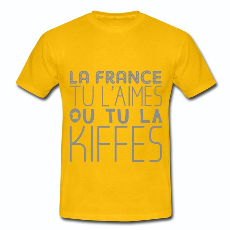 Tee Shirt Jaune France Humour tu l'aimes ou tu la kiffes