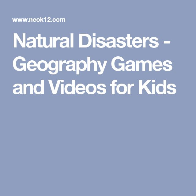 Natural Disasters - Geography Games and Videos for Kids