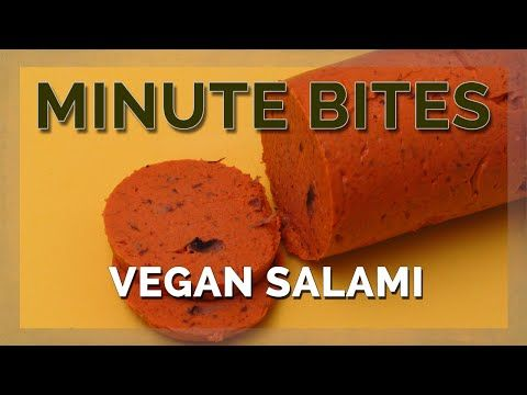 MINUTE BITES - VEGAN SALAMI - YouTube