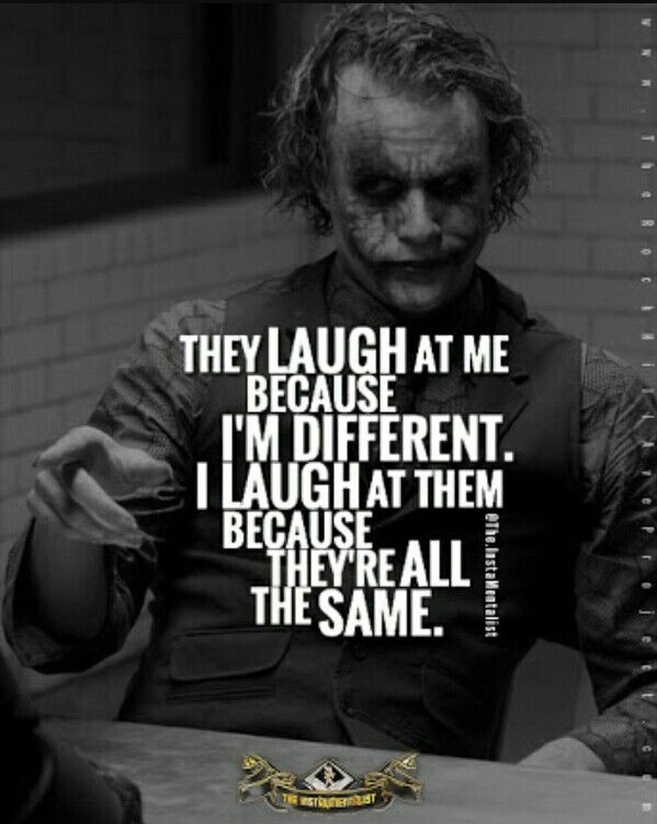 Thats the way joker