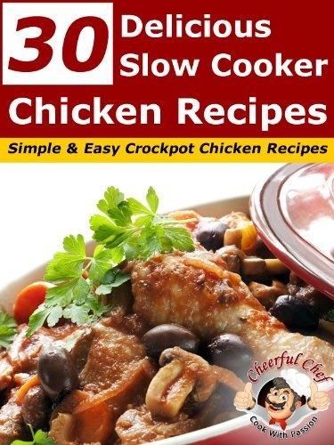 30 Delicious Slow Cooker Chicken Recipes - Simple and Easy Crockpot Chicken Recipes by Cheerful Chef, http://www.amazon.com/dp/B009M6LB38/ref=cm_sw_r_pi_dp_wkALqb17C7PXT