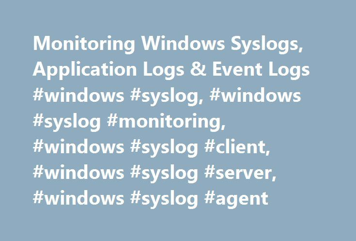 Monitoring Windows Syslogs, Application Logs & Event Logs #windows #syslog, #windows #syslog #monitoring, #windows #syslog #client, #windows #syslog #server, #windows #syslog #agent http://energy.nef2.com/monitoring-windows-syslogs-application-logs-event-logs-windows-syslog-windows-syslog-monitoring-windows-syslog-client-windows-syslog-server-windows-syslog-agent/  # Monitoring Windows Syslogs, Application Logs & Event Logs Q: How much log data can be sent to Nagios Log Server? A: We don't…
