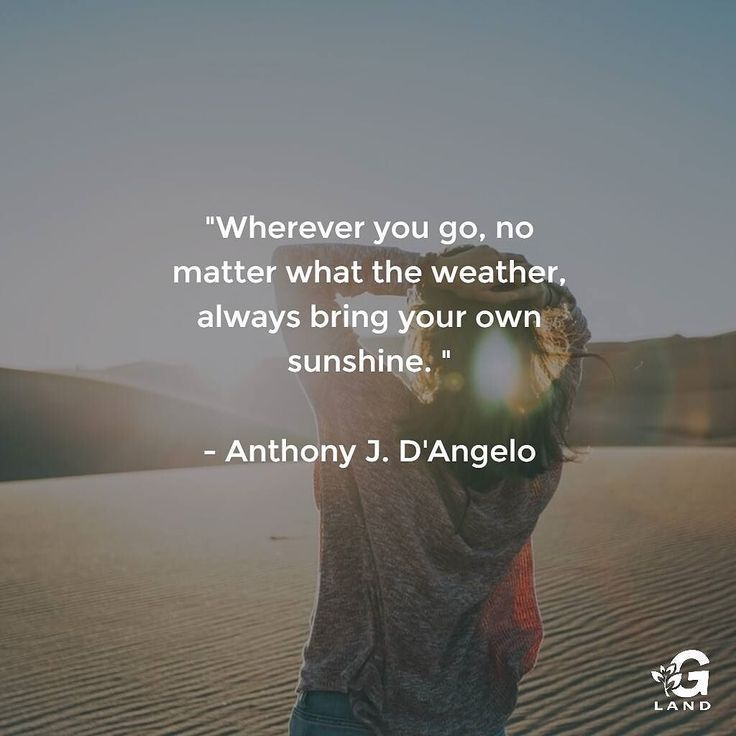 """""""Wherever you go no matter what the weather always bring your own sunshine."""" http://buff.ly/2e0feCB #sunshine #travel #growersland"""