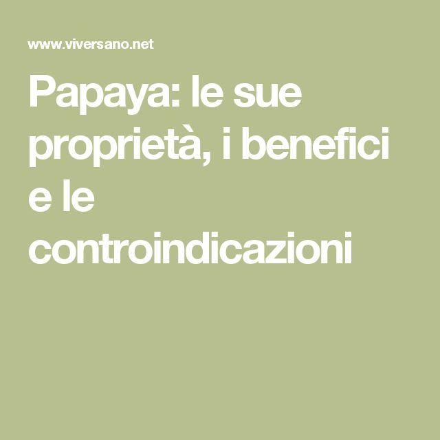 Papaya: le sue proprietà, i benefici e le controindicazioni