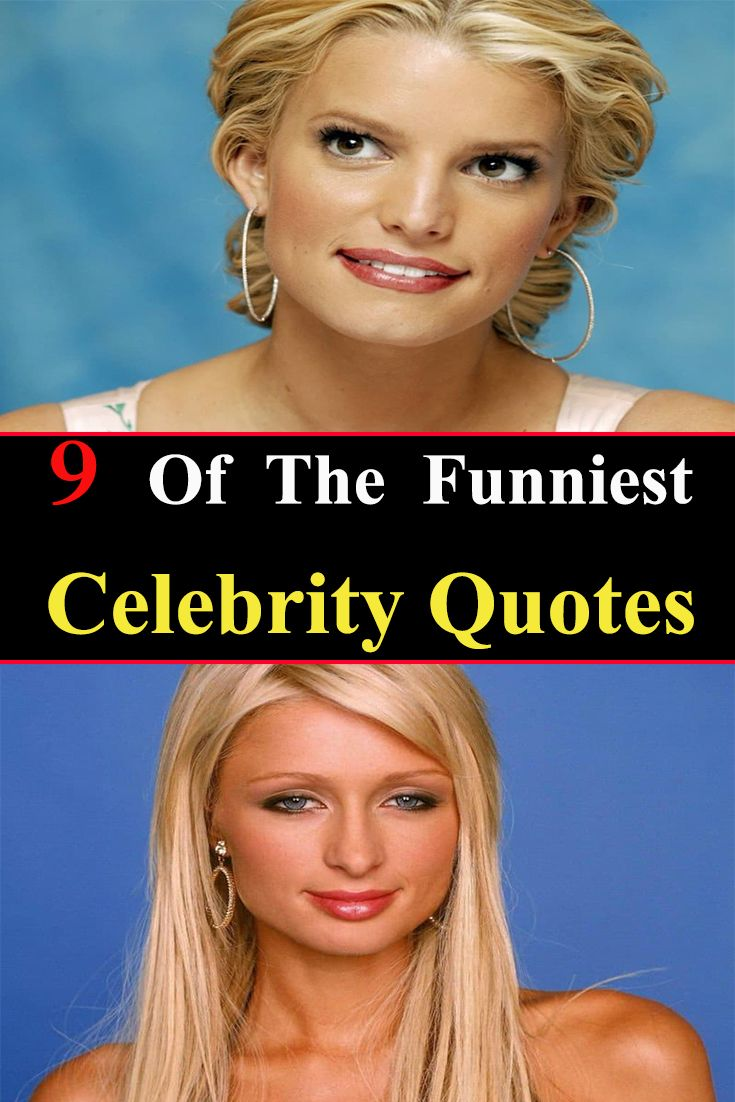 9 Of The Funniest Celebrity Quotes Celebrity Quotes Funny Celebration Quotes Celebrities Funny