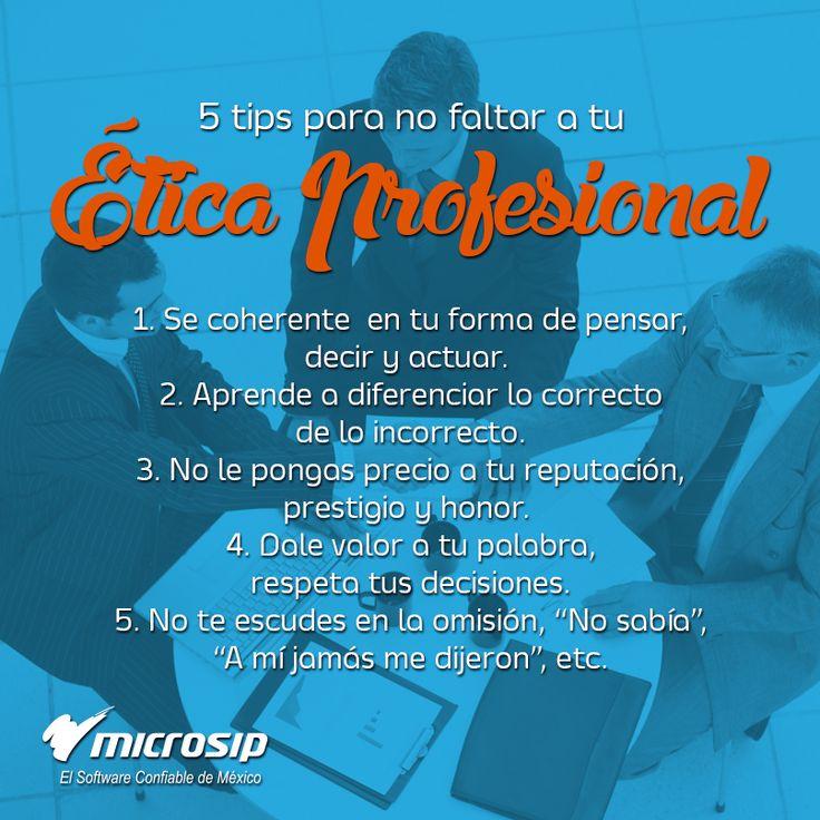 #TipsMicrosip 5 tips para no faltar a tu ética profesional