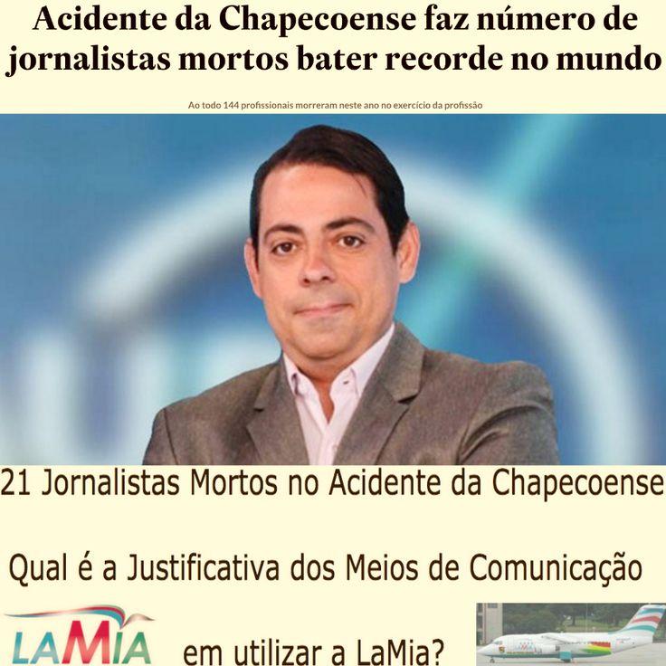 Qual é a Justificativa dos Meios de Comunicação em utilizar a LaMia? [Estadão] http://esportes.estadao.com.br/noticias/geral,acidente-da-chapecoense-faz-numero-de-jornalistas-mortos-bater-recorde-no-mundo,10000094709 ②⓪①⑥①②①⑤