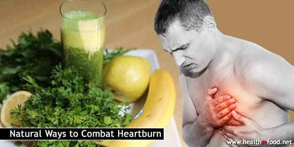 Heartburn Home Remedies: 7 Natural Ways to Combat Heartburn
