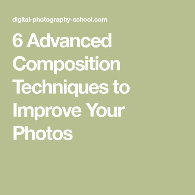 6 Advanced Composition Techniques to Improve Your Photos