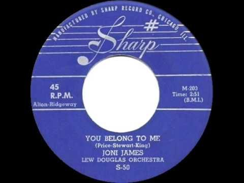 1st recording of the song: You Belong To Me - Joni James (1952)