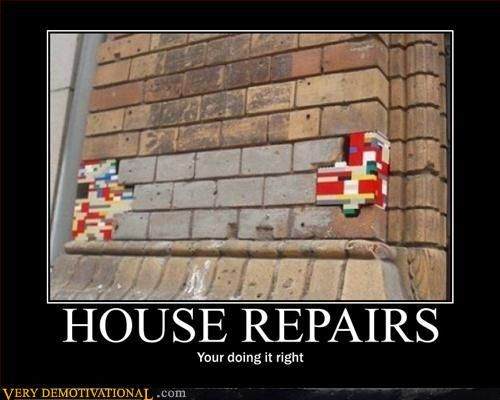 Home repairs. Clearly, someone knows what they're doing. Funny real estate, house and home humor.