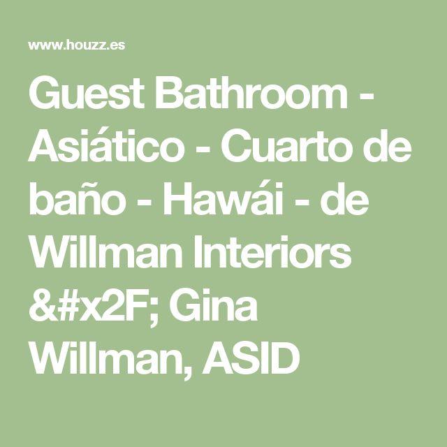 Guest Bathroom - Asiático - Cuarto de baño - Hawái - de Willman Interiors / Gina Willman, ASID