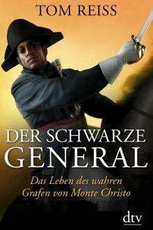 """Tom Reiss: """"Der schwarze General. Das Leben des wahren Grafen von Monte Christo"""". (Übers. v. Karin Schuler u. Thomas Pfeiffer. dtv, München..."""