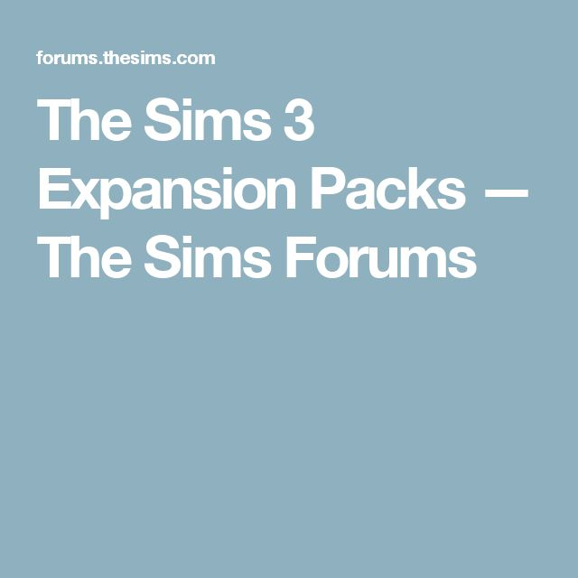 The Sims 3 Expansion Packs — The Sims Forums