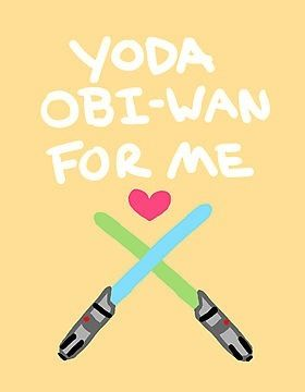 "Star Wars valentine translated to ""You're the only one for me"""