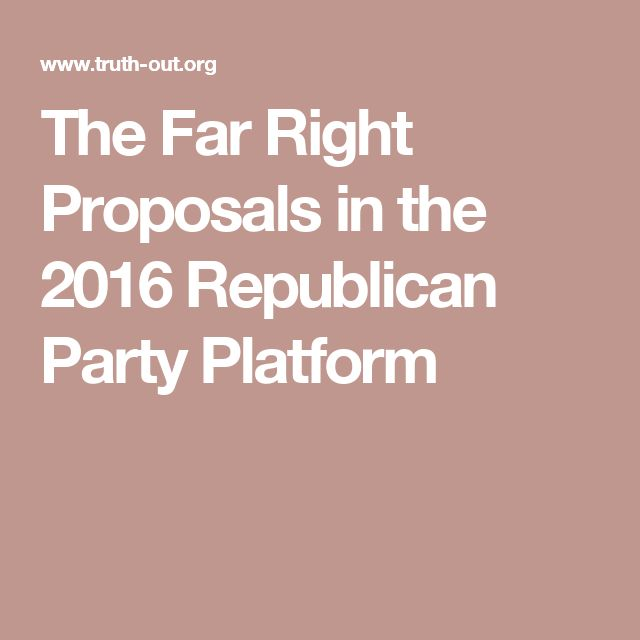 The Far Right Proposals in the 2016 Republican Party Platform