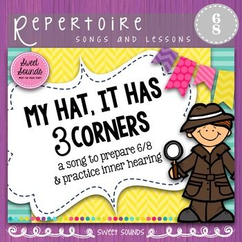 My Hat It Has Three Corners {Prepare Compound Meter and Practice Inner Hearing}And had it not three corners, it would not be my hat!A fabulous take-away song to practice inner hearing! Follow along as the words disappear and sing along with your favorite recording of this folk song (recording not included).