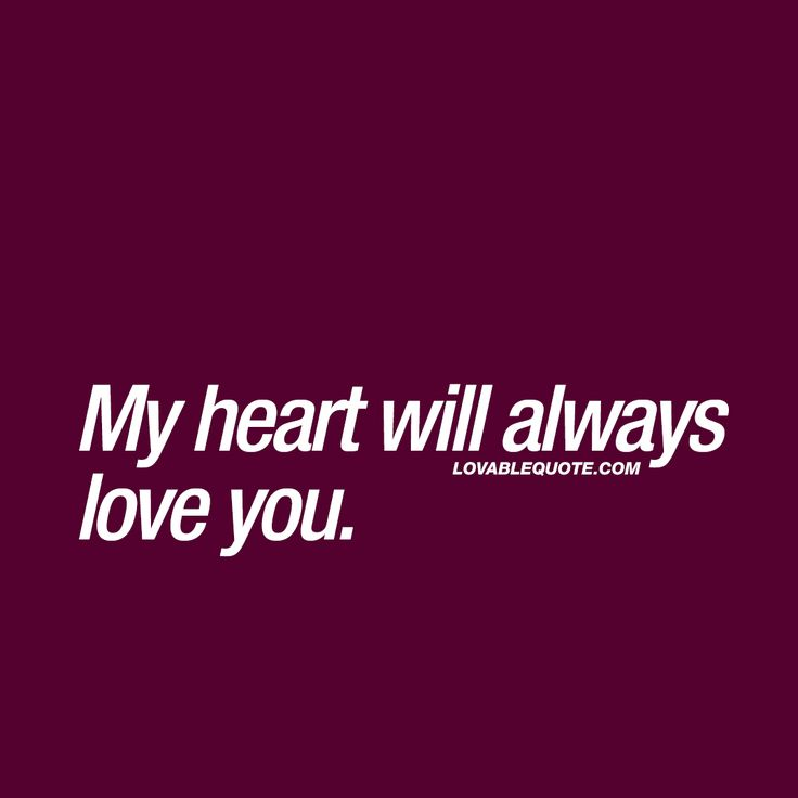 My heart will always love you. ❤️  That deep, true and intense kind of love. ❤️ www.lovablequote.com for all our love quotes and sayings about relationships!