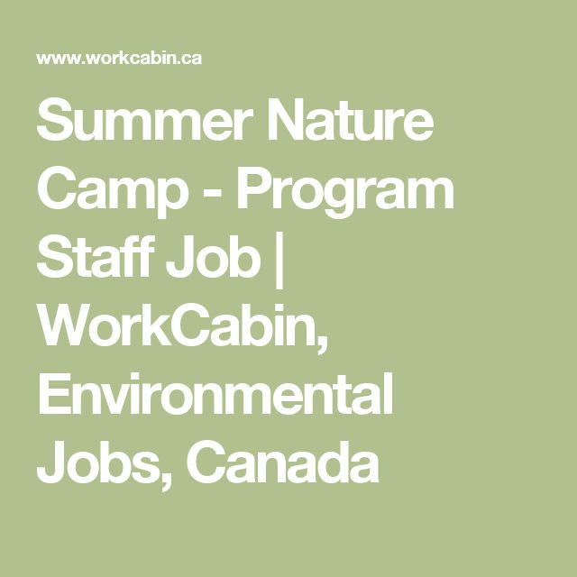 Summer Nature Camp - Program Staff Job | WorkCabin, Environmental Jobs, Canada