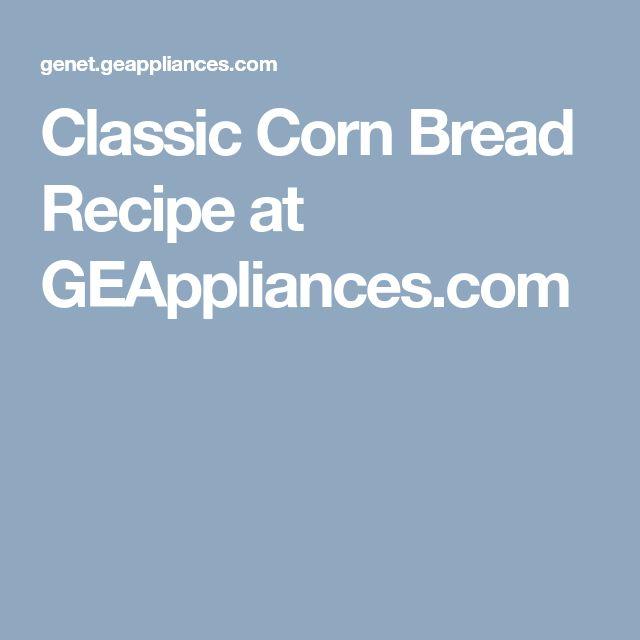 Classic Corn Bread Recipe at GEAppliances.com