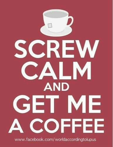 Coffee: Coffee Lovers, Life, Screw Calm, Funny Stuff, Java, Coffee Time, Morning, Coffee Quotes, Coffee Addiction