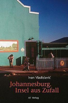 Johannesburg-Insel-aus-Zufall-von-Ivan-Vladislavic-PORTOFREI
