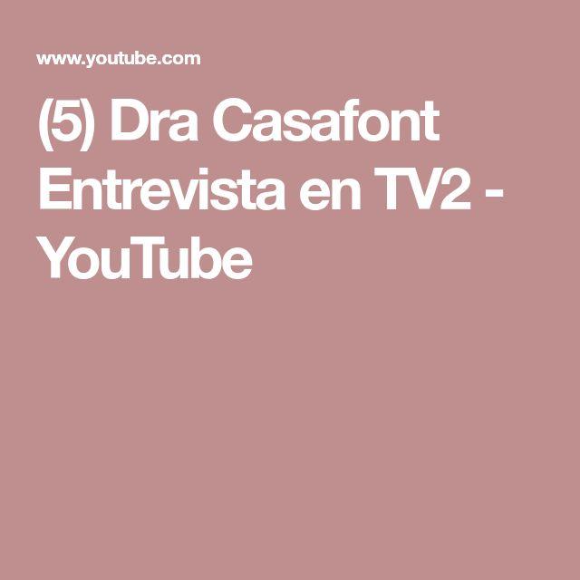 (5) Dra  Casafont  Entrevista en TV2 - YouTube