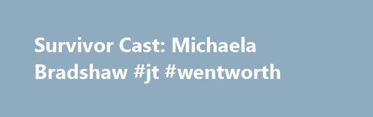 Survivor Cast: Michaela Bradshaw #jt #wentworth http://south-africa.nef2.com/survivor-cast-michaela-bradshaw-jt-wentworth/  # Name: Michaela BradshawAge: 25Current residence: Fort Worth, TXOccupation: Vacation club salesTribe designation: Vanua (Millennials) Three words to describe you: Intelligent, fun, and competitive. Hobbies: Traveling, eating, and cuddling. Pet peeves: When incompetent people try to instruct me, when people do things inefficiently or wrong, when I lose, and when other…