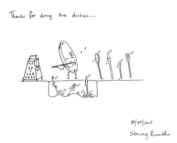 Thanks for doing the dishes! (When you just wish they would do themselves.) Ink drawing on paper. Stacey Rumble. 2013.